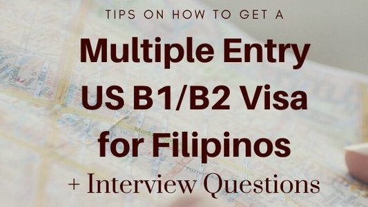 How I Got a Multiple Entry US B1/B2 Visa: Tips for Filipinos and Interview Questions