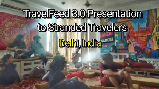 TravelFeed 3.0 Presentation to Stranded Travelers in Delhi, India